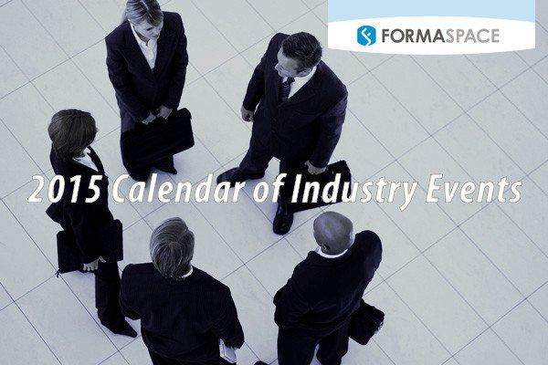 2015 Formaspace Calendar of Industry Events
